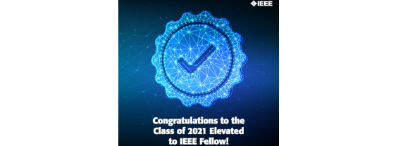 Congratulation to the Class of 2021 Elevated to IEEE Fellow!